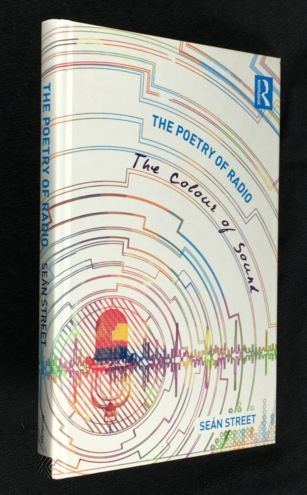 The Poetry of Radio: The Colour of Sound. Sean Street.