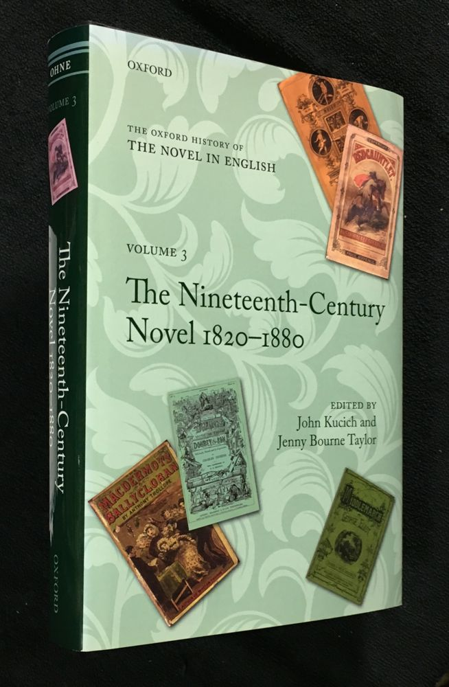 The Nineteenth Century Novel 1820-1880. OHNE - The Oxford History of the Novel in English, Volume 3. John Kucich, Jenny Bourne Taylor: General, Patrick Parrinder.