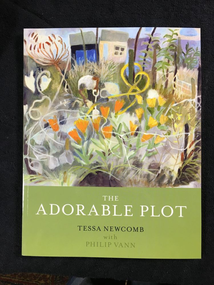 The Adorable Plot. Paintings and writings about garden allotments. [Signed copy]. Tessa Newcomb, Richard Mabey.