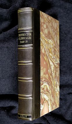 Instructor Clericalis. Part IV. Being a continuance of Bars and other Pleadings from the Third...