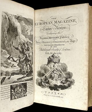 The European Magazine, and London Review: Vol.XI. for 1787: containing the first published work by Wordsworth: 'Sonnet, on seeing Miss Helen Maria Williams weep at a Tale of Distress'. Containing the Literature, History, Politics, Arts, Manners & Amusements of the Age.