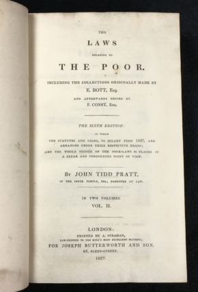 The Laws Relating to the Poor. Including the collections originally made by E. Bott, Esq and afterwards edited by F. Const, Esq. [Volume II only (of 2)]