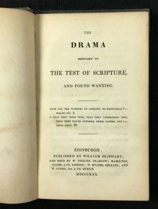 The Drama brought to the Test of Scripture, and Found Wanting.