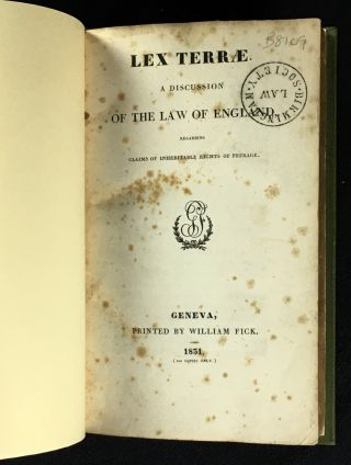 Lex Terrae: A Discussion of the Law of England regarding claims of Inheritable Rights of Peerage....