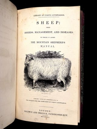 Sheep: their Breeds, Management, and Diseases. ['To which is added The Mountain Shepherd's Manual.' - but, as often, this supplement is not present]. 'Library of Useful Knowledge' series. Published under the superintendence of the Society for the Diffusion of Useful Knowledge.