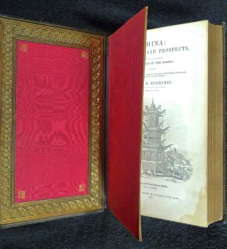 China: Its State and Prospects, with especial reference to the Spread of the Gospel : containing allusions to the antiquity, extent, population, civilization, literature and religion of the Chinese.