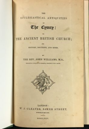 The Ecclesiastical Antiquities of the Cymry: or the Ancient British Church; its History, Doctrine, and Rites.