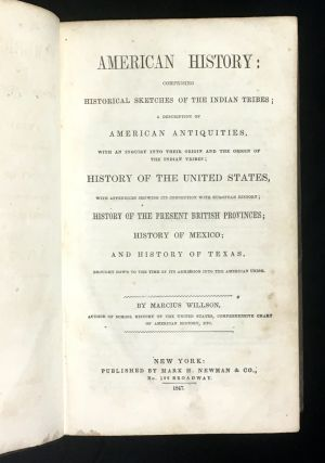 American History: comprising Historical Sketches of the Indian Tribes; a Description of American Antiquities, with an Inquiry into their origin and the origin of the Indian Tribes; History of the United States, with appendices showing its connection with European History; History of the present British Provinces; History of Mexico; and History of Texas, brought down to the time of its Admission into the American Union.
