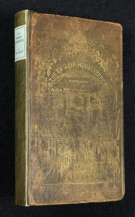 The English Housekeeper: or, Manual of Domestic Management: containing Advice on the Conduct of...