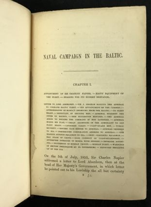 The History of the Baltic Campaign of 1854. From documents and other materials furnished by Vice-Admiral Sir C. Napier, K.C.B..