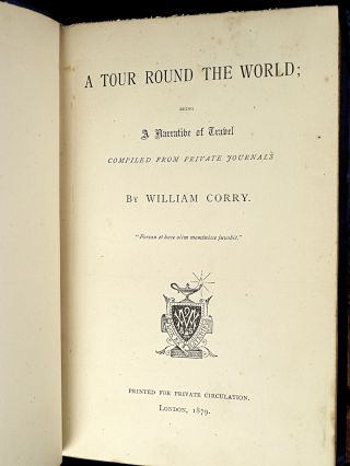 A Tour Round the World. Being a Narrative of Travel compiled from Private Journals. [Inscribed copy].