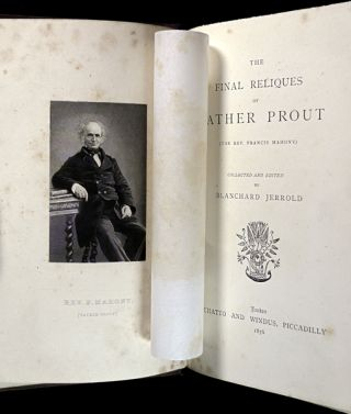 The Final Reliques of Father Prout [The Rev. Francis Mahony].