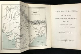 Lord Minto in India. Life and Letters of Gilbert Elliot, First Earl of Minto, from 1807 to 1814, while Governor-General of India. [Being a sequel to his 'Life and Letters' published in 1874.]