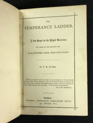 The Temperance Ladder. A few Steps in the Right Direction, for those on the look-out for Dialogues and Recitations. [Cover title: Humorous Temperance Dialogues and Recitations.]