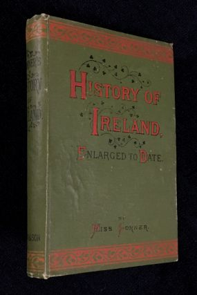 Corner's History of Ireland: from the Earliest Period to the Present Time. Adapted for Youth,...