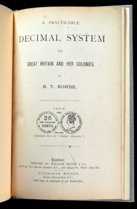 A Practicable Decimal System for Great Britain and her Colonies.