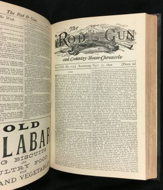 The Rod & Gun, and Country House Chronicle. Bound in 3 vols: 1892: 1; 1892: 2. 1893: 1. [from Jan. 1992 (Vol VII., No. 147) to Aug 1893 (Vol IX., No. 232.)]