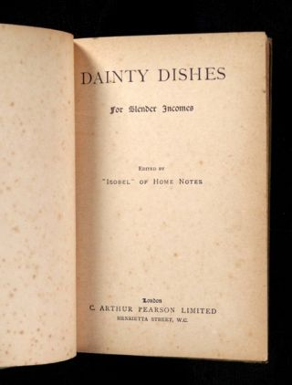 Dainty Dishes for Slender Incomes. [No. I of the Isobel Handbooks].