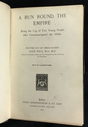 A Run Round the Empire. Being the Log of Two Young People who Circumnavigated the Globe: written out by their father.