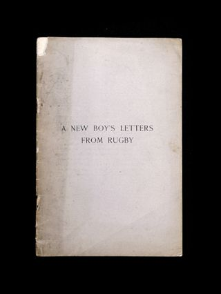 A New Boy's Letters from Rugby in 1839. E H. Bradby, G. F. Bradby his son