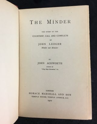 The Minder. The Story of the Courtship, Call and Conflicts of John Ledger, Minder and Minister.