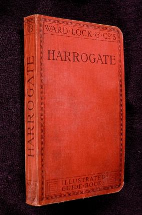 A Pictorial and Descriptive Guide to Harrogate, Knaresborough, Ripon, Bolton Abbey, Fountains...