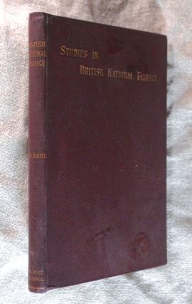 Studies in British National Finance. J W. Root