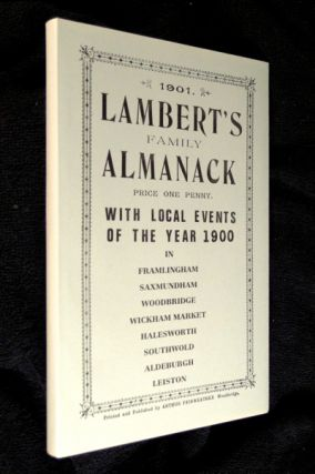Lambert's Family Almanack 1901: with local events of the year 1900, in Framlingham, Saxmundham,...