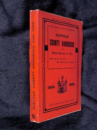 Suffolk County Handbook and Official Directory for 1903, with which are incorporated Knights's...