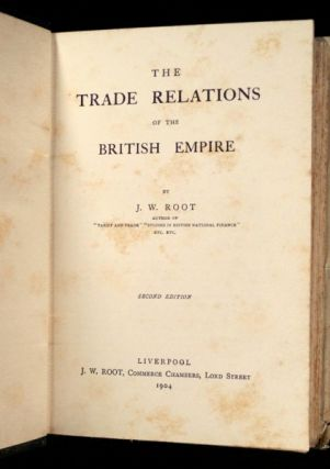 Trade Relations of the British Empire. Second Edition.
