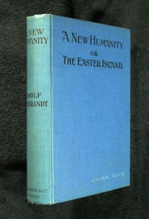 A New Humanity, or The Easter Island. Adolf Wilbrandt, Dr A. S. Rappoport