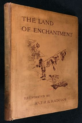 The Land of Enchantment. Arthur Rackham, B. Sidney Woolf A E. Bonser, E S. Buchheim