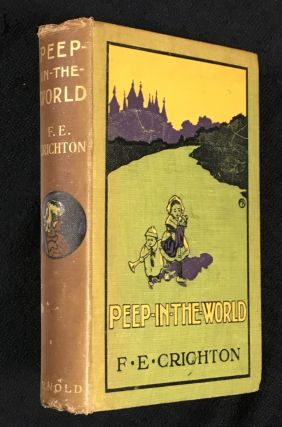 Peep-in-the-World. F. E. Crichton, Harry Rountree