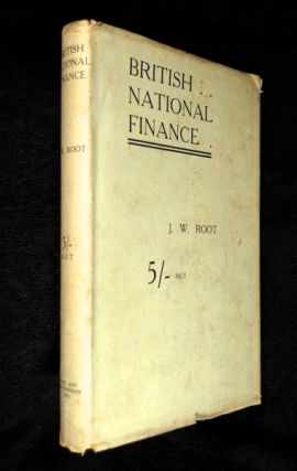 British National Finance. [a 'revision and extension' of his 'Studies in British National Finance', 1901].