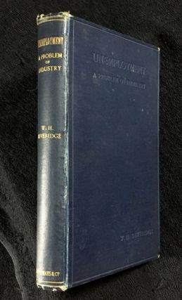 Unemployment: A Problem of Industry. W H. Beveridge
