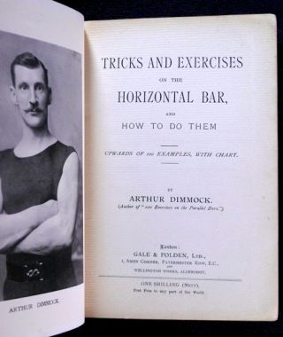 Tricks and Exercises on the Horizontal Bar and How to do them: Upwards of 100 examples, with Chart.
