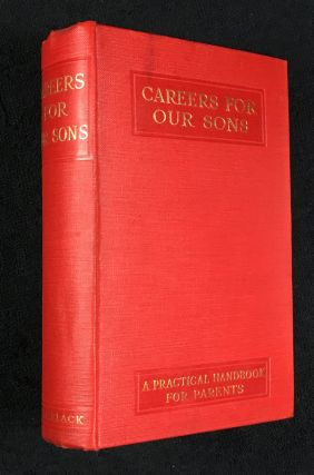 Careers for our Sons. A Practical Handbook to the Professions and Commercial Life. Rev Geo. H. Williams.