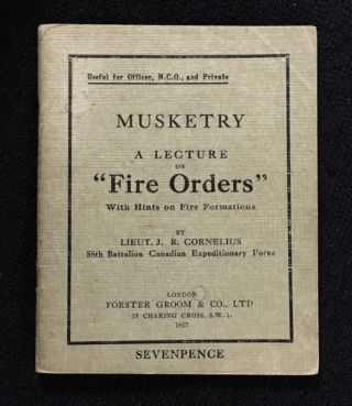 "Musketry: A Lecture on ""Fire Orders"", With Hints on Fire Formations. Useful for Officer, N.C.O.,..."