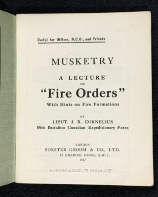 "Musketry: A Lecture on ""Fire Orders"", With Hints on Fire Formations. Useful for Officer, N.C.O., and Private."