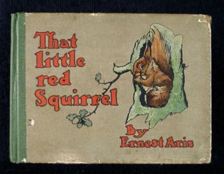 That Little Red Squirrel. Ernest Aris.