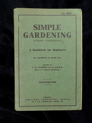 Simple Gardening (School Gardening): A Handbook for Beginners. Laurence B. Hyde, T W. Sanders.