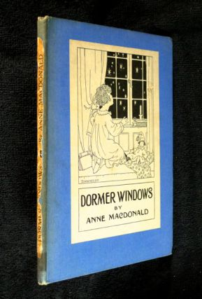 Dormer Windows. with Anne MacDonald, Mildred R. Lamb.