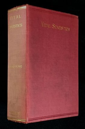The Elements of Vital Statistics, in their bearing on Social and Public Health problems. Sir...