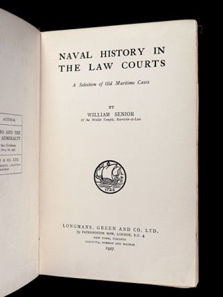 Naval History in the Law Courts: A Selection of Old Maritime Cases.
