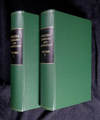 Poultry Breeding and Production: the two volumes: Vol I: Races and Breeding of Domestic Poultry; Vol II: The Lines of Development. Edward Brown.