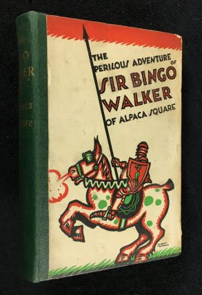 The Perilous Adventures of Sir Bingo Walker of Alpaca Square. James Bridie, Gilbert Rumbold
