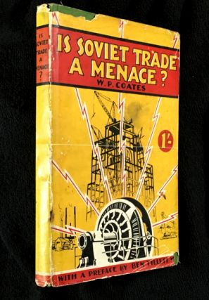 Is Soviet Trade a Menace? W P. Coates, a, Ben Tillett MP