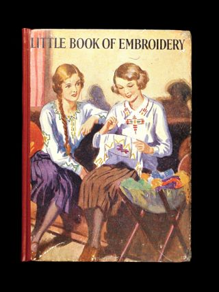 Little Embroidery Book [cover title: Little Book of Embroidery]. Gladys M. Spratt