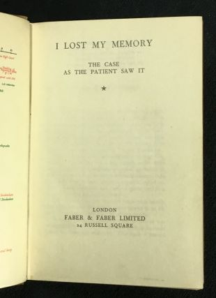I Lost My Memory: The case as the patient saw it.