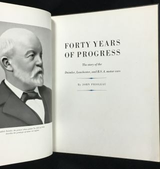 Forty Years of Progress: The story of the Daimler, Lanchester, and B.S.A. motor cars.